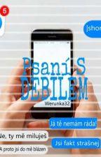 Psaní S Debilem |short story| [DOKONČENO] by werunka32