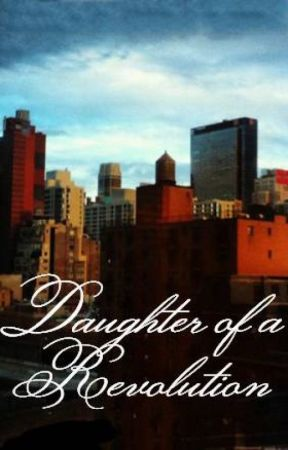 Daughter of a Revolution by hookedonbooks