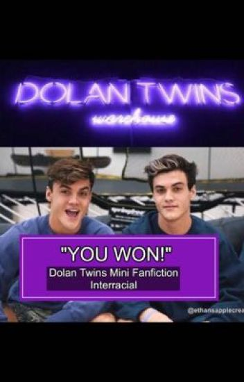 """""""YOU WON!!"""" Dolan Twins Interracial Fanfiction (BWWM) [ON HOLD]"""
