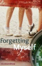 Forgetting Myself by nicolesmithsw