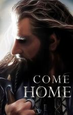 Book 1: Come Home [Thorin Oakenshield] by Animemadness101