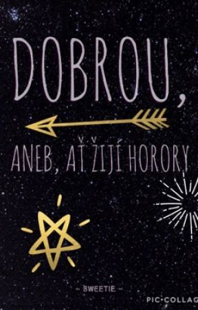 Dobrou, Aneb, Ať žijí horory by _Sweetie_