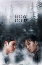 How do I? - Kaisoo (Traducción) by SehunTime