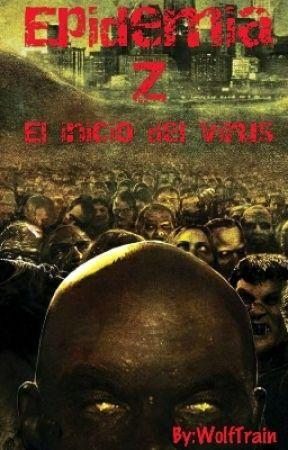 Epidemia Z: El inicio del virus by WolfTrain
