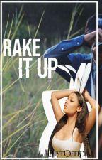 Rake It Up by niyahthegawd