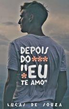 """depois do """"eu te amo"""" by pequeno_ponei"""