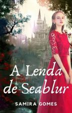A Lenda de Seablur  by _MelGomes