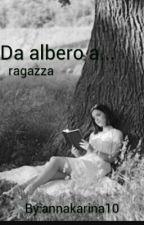 Da albero a... ragazza by annakarina10