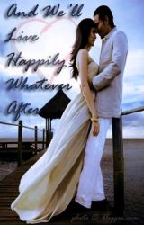 And We'll Live Happily Whatever After by hugsylove