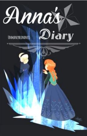 Anna's Diary - Disney's Frozen Fanfiction by unmanlyblondness