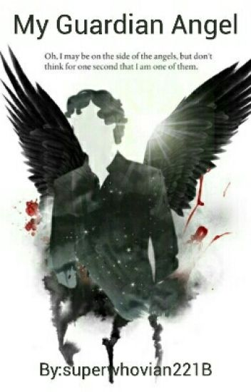 My Guardian Angel - A BBC Sherlock FanFiction