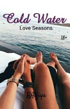Cold Water ( Love Seasons ) by RAlfiya