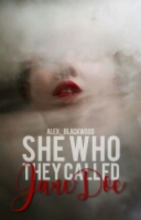 She Who They Called Jane Doe [ Coming Soon ]  by Alex_blackwood
