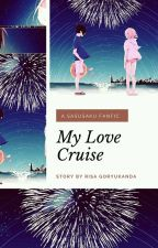 My Love Cruise by ochhii