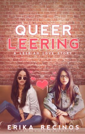 Queer Leering - A Lesbian Love Story {coming soon} by _queenofthedamned