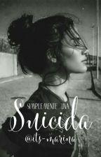 Soy Una Suicida by bxbe_marinii