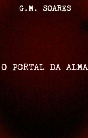 O Portal Da Alma. by TheGMSoares