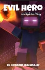 Evil Hero (A Skybrine Story) by diamond_mockingjay