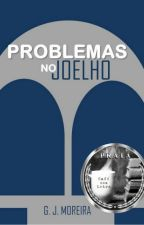 Problemas no Joelho [Conto][Completo] by gjmoreira88
