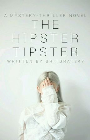 The Hipster Tipster by britbrat747
