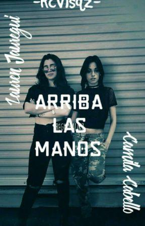 Arriba las Manos (Lauren G!P) by JauBello-ShipCamren