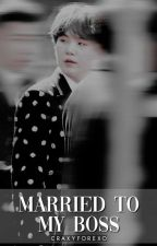 Married To My Boss | myg by craxyforexo