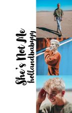 She's Not Me...   Daniel Seavey, Book 2   by hollandbabyyy