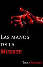 Las manos de la Muerte  ||Pausada|| by TigerFantasy