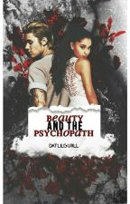 Beauty and the psychopath || jariana  by datlilgurll