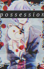 possession | yandere!kanato x reader by oshiiruko