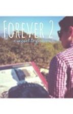 Forever 2// #Wattys2015 by xtizzle_