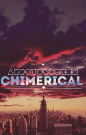 Chimerical | Arroyo by arroyosqueen