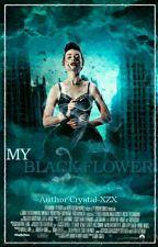 MY BLACK FLOWER- وردتي السوداء by Crystal-XZX