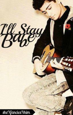 I'll Stay Babe (Zayn Malik)
