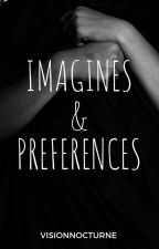 ~Imagines&Préférences~ by VisionNocturne