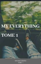 My Everything [MARKSON] TOME 1 by KyunWang