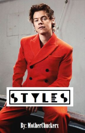 Styles [H.S. fanfiction] by MotherChuckerx