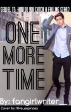 One More Time (Sequel to How Do You Catch a Falling Star/Nash Grier) by fangirlwriter_