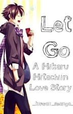 Let Go (A Hikaru Hitachiin Short Story) by mangaplease