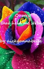 Quotes That Held Me Strong by Nickyannabelle
