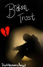 Broken Trust (boyxboy) by DarkHeavensAngel