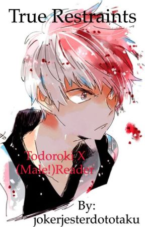 """True Restraints"" Todoroki X (male!)reader by crypticjestersyrup"