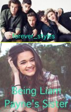 Being Liam Payne's Sister (under extreme editing) by forever_styles