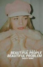 Beautiful people beautiful problem  ➳ l.hemmings   by ldbishop