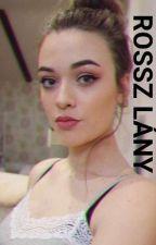 Rossz Lány by kovacs_evelin94