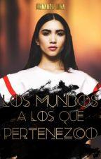 Los mundos a los que pertenezco by FernandaLuna23