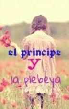 El Principe y la plebeya by Fujoshipandy
