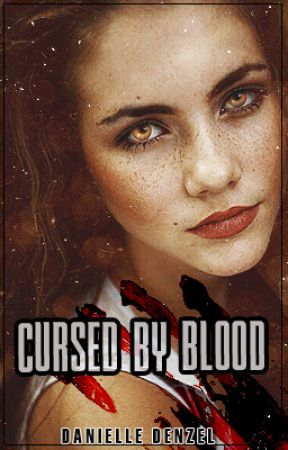 Cursed By Blood by -denzel