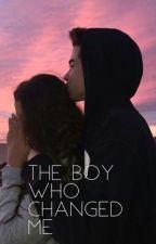 The Boy Who Changed Me by xxxdancemomsgirlxxx