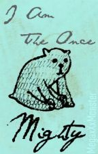 I Am The Once Mighty - Poem by MegaxXxMonster